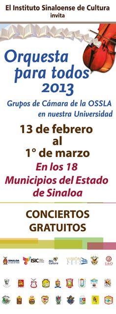 """Te invitamos a disfrutar de la temporada de """"Orquesta para todos 2013"""".  Grupos de Cámara de la OSSLA. Del 13 de febrero al 01 de marzo. En los 18 municipios del estado de Sinaloa. Conciertos gratuitos"""