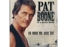 "Pat Boone (In A Metal Mood)- ""No More Mr. Nice Guy"""