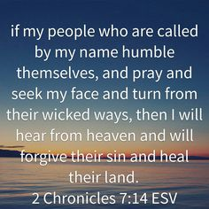 If my people who are called by my name... 2 Chronicles 7:14