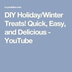 DIY Holiday/Winter Treats! Quick, Easy, and Delicious - YouTube