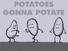 Potatoes gonna potate....i can hear taylor swift sinning this in my head guys