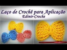 Laço de Crochê para Aplicação | Aprender Croche com Edinir-Croche - YouTube