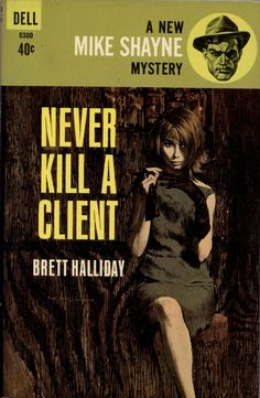 Never Kill a Client - Brett Halliday. Cover art by Robert McGinnis.
