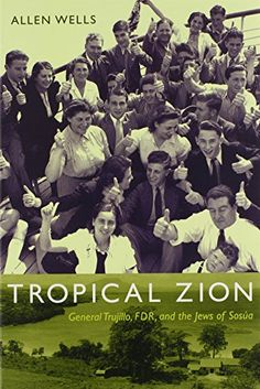 Tropical Zion: General Trujillo, FDR, and the Jews of Sosúa (American Encounters/Global Interactions) by Allen Wells http://smile.amazon.com/dp/0822344076/ref=cm_sw_r_pi_dp_wyYHwb1BV2J3A