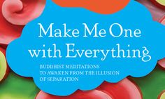 Rewiring Our Connections with Inter-Meditation: On Lama Surya Das' Make Me One with Everything