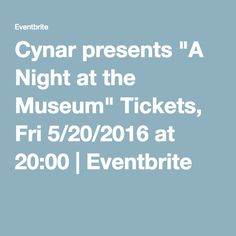 """Free  cocktails at the contemporary art museum, friday night:  Cynar presents """"A Night at the Museum"""" Tickets, Fri 5/20/2016 at 20:00 