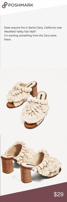 ISO(In Search Of) in Santa Clara, California Zara Pom Pom mules size US9. Sold out online. The find in store tracker says the only place they are available is in Santa Clara, California at westfield valley mall. They are currently on sell for $29 Zara Shoes
