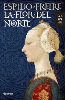 """""""La flor del norte"""" - Espido Freire"""