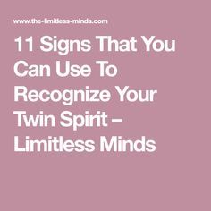 11 Signs That You Can Use To Recognize Your Twin Spirit – Limitless Minds