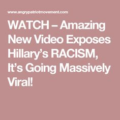 WATCH – Amazing New Video Exposes Hillary's RACISM, It's Going Massively Viral!