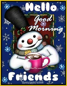 Hello Good Morning Friends good morning good morning quotes cute good morning quotes good morning quotes for friends winter good morning quotes christmas good morning quotes good morning quotes for family Hello Good Morning, Good Morning Winter, Cute Good Morning Quotes, Morning Quotes For Friends, Good Morning Coffee, Good Morning Picture, Good Morning Greetings, Morning Pictures, Morning Wish