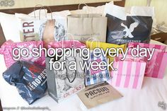Go shopping every day for a week // bucket list