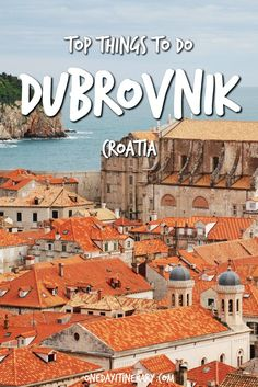Dubrovnik Top Things To Do and Best Sight to Visit on a Short Stay
