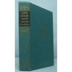 John Adams and the American Revolution (Unknown Binding)  http://www.picter.org/?p=B004VT5E1Q