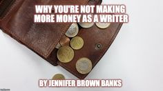 Writers - find out why you're not making more money!