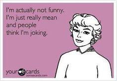 Haha meanie