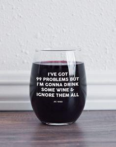 99 Problems Wine Glass