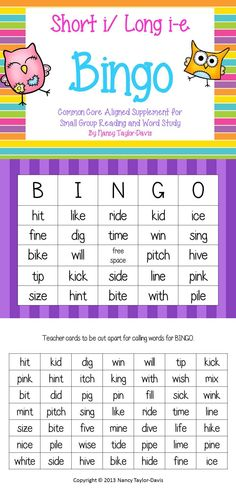 "FREE-Students will have a blast playing Bingo while reviewing short ""i"" and long ""i"" words! Supplement your word study or reading program with this small group resource which includes: ~8 color Bingo cards ~8 black and white Bingo cards ~1 blank black and white bingo card ~1 set of teacher word calling cards including 24 short ""i"" cvc words and 25 long ""i"" cvce words Thanks! Nancy TaylorDavis"