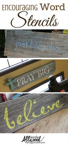 """DIY Encouraging word stencils on salvaged wood . """"Just Breathe"""", """"Pray Big"""" and """"Believe"""". Stencil details at on post. More painting tips from theMagicBrushinc.com"""