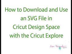 Cricut Explore - How to Import an SVG file into Cricut Design Space - YouTube