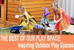 Childhood 101's The Best of Our Play Space: 5 Inspiring Outdoor Play Spaces
