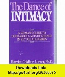 Dance of Intimacy a Womans Guide To Courageous Harriet Lerner ,   ,  , ASIN: B0016M3GKC , tutorials , pdf , ebook , torrent , downloads , rapidshare , filesonic , hotfile , megaupload , fileserve