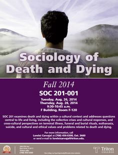 Study the Sociology of Death and Dying with SOC 201-001 at Triton College. Enrich your mind, explore cultural and ethical perspectives. Click the image to view course information in the Course Catalog.