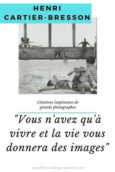 citation de photographes célèbres Henri Cartier Bresson, Challenges, Movie Posters, Robert Capa, Concrete Projects, Taking Pictures, Photo Shoot, Photographers, Film Poster