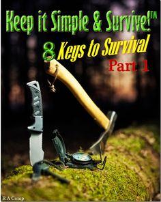 Keep it Simple and Survive!™: 8 Keys to Outdoor Survival, Part 1 http://thesurvivalmom.com/keep-simple-survive-8-keys-survival-part-1/?utm_campaign=coscheduleutm_source=pinterestutm_medium=The%20Survival%20Mom%20(Family%20Survival%20%26amp%3B%20Preparedness)utm_content=%20Keep%20it%20Simple%20and%20Survive!%E2%84%A2%3A%208%20Keys%20to%20Outdoor%20Survival%2C%20Part%201