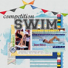 #papercraft #scrapbook #layout. Competition Swim digital scrapbook layout page by Chanell Rigterink