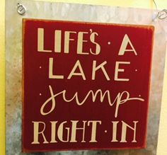 """""""Life's a lake, Jump right in!"""" Heritage Gift Shop, 801.582.1847"""
