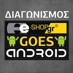 Μεγάλος διαγωνισμός e-shop goes android! Για να γνωρίσετε τη νέα μας εφαρμογή πρώτοι, σας χαρίζουμε τα πιο περιζήτητα android smartphones της αγοράς! Tech Companies, Physics, Android, Company Logo, Spaces, Digital, Logos, Logo, Legos