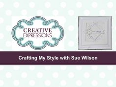 Crafting My Style With Sue Wilson - Framed Medallion For Creative Expres...