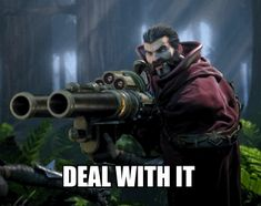 """""""DEAL WITH IT"""" -Graves Created by Riot (League of Legends)"""