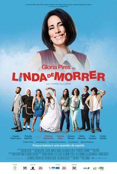 """'Linda de Morrer"""" (filme nacional - 2015)                                                                                                                                                                                 Mais"""
