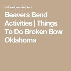 Beavers Bend Activities   Things To Do Broken Bow Oklahoma Travel Oklahoma, Texas Travel, Broken Bow Oklahoma, Beavers Bend State Park, Dog Travel, Travel Tips, Spring Break 2018, Beaver Bend, Senior Trip