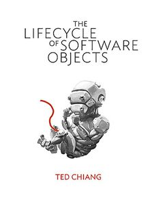 Ted Chiang's The Lifecycles of Software Objects. Virtual children and pets. Mind-blowing.