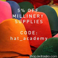 Our friends at Jedrzejko Hat Supply are offering a 5% discount off your next millinery supply order plus an extra 5% for new customers! Code: hat_academy www.shopjedrzejko.com