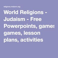 World Religions Judaism Free Powerpoints Games Lesson Plans - World religions for kids