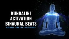 Activate Kundalini Shakti | Kundalini Activation Binaural Beats | Upgrad... Chakra Healing Music, Binaural Beats, Activities, Life