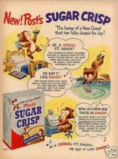 This is the first sugared cereal I ever heard of.  Mom wouldn't buy it.  Said it was too much like candy.
