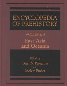 Encyclopedia of Prehistory: East Asia and Oceania
