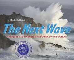 The Next Wave: The Quest to Harness the Power of the Oceans   STEM Friday