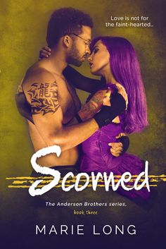 Scorned  Marie Long (The Anderson Brothers, #3) Published by: Limitless Publishing Publication date: December 1st 2015 Genres: New Adult, Romance