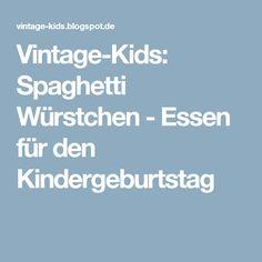 Vintage-Kids: Spaghetti Würstchen - Essen für den Kindergeburtstag