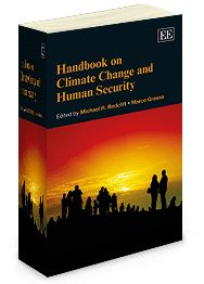 Handbook on Climate Change and Human Security - Edited by Michael R. Redclift and Marco Grasso - December 2013 (Elgar original reference)