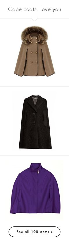 """""""Cape coats, Love you"""" by love-you-as-god-does ❤ liked on Polyvore featuring outerwear, coats, jackets, coats & jackets, cape, sleeveless cape coat, camel cape coats, fur lined hood coat, camel coat and double breasted camel coat"""