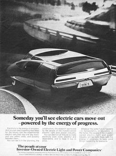 "Design is fine. History is mine. — ""Someday you'll see electric cars move out"" ad,..."