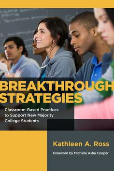 Breakthrough Strategies: Classroom-Based Practices to Support New Majority College Students by Kathleen A. Ross. Foreword by Michelle Asha Cooper