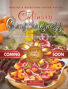 CULINARY CONSCIOUSNESS COOKBOOK. WHERE FUSION COOKING MEETS HEALTHY & NUTRITIOUS FOOD.ulinary Consciousness nurtures body   and soul with scrumptious global vegetarian fusion   cuisine recipes that provide decadent taste without extra calories. The recipes in this book are healthier, more substantial,   and just as satisfying as calorie-dense alternatives,  allowing you to savor each recipe while eating a greater   variety of fruits and vegetables.
